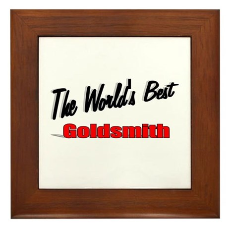 """The World's Best Goldsmith"" Framed Tile"