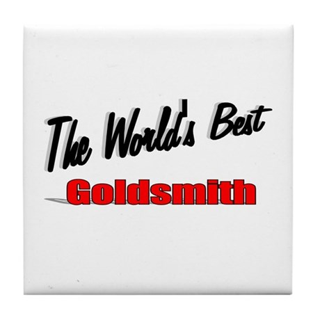"""The World's Best Goldsmith"" Tile Coaster"