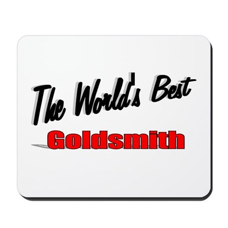 """The World's Best Goldsmith"" Mousepad"