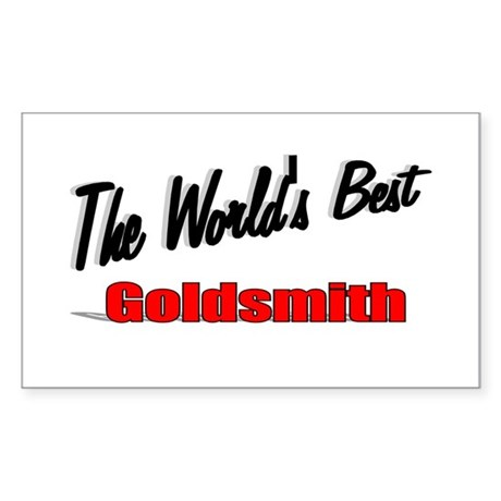 """The World's Best Goldsmith"" Rectangle Sticker"