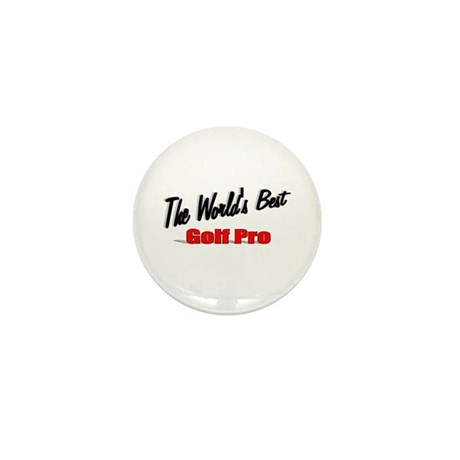 """The World's Best Golf Pro"" Mini Button"
