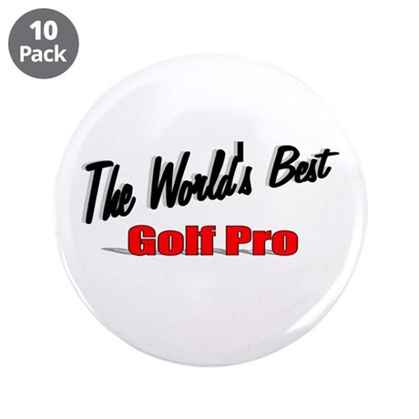 """The World's Best Golf Pro"" 3.5"" Button (10 pack)"