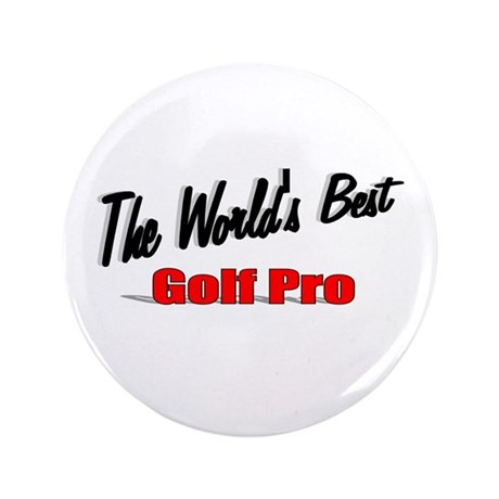 """The World's Best Golf Pro"" 3.5"" Button (100 pack)"