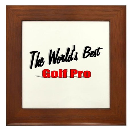 """The World's Best Golf Pro"" Framed Tile"