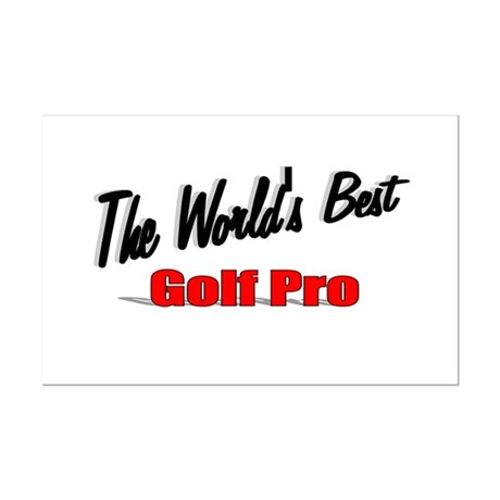 """The World's Best Golf Pro"" Mini Poster Print"