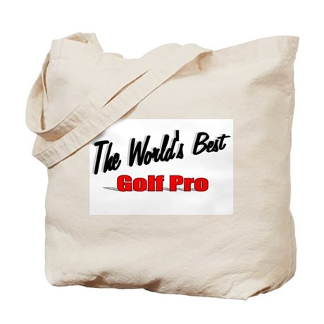 """The World's Best Golf Pro"" Tote Bag"