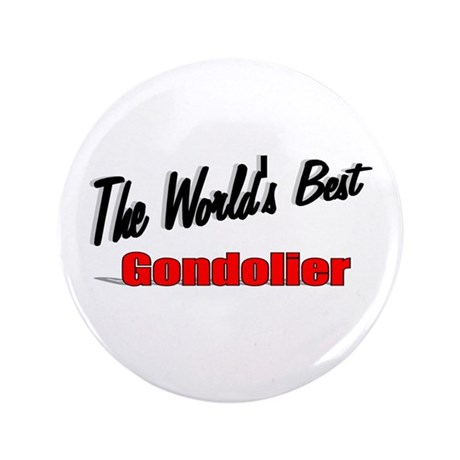 """The World's Best Gondolier"" 3.5"" Button (100 pack"