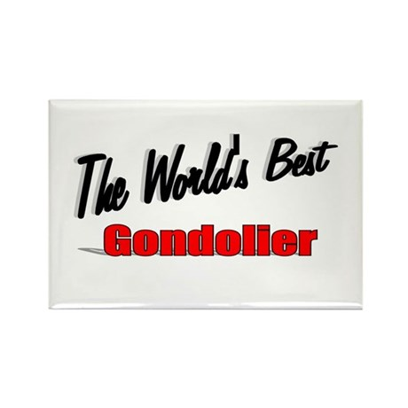 """The World's Best Gondolier"" Rectangle Magnet (10"