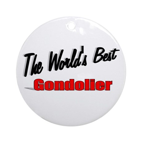 """The World's Best Gondolier"" Ornament (Round)"