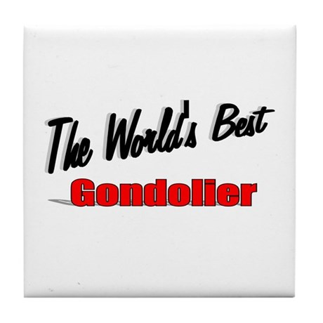 """The World's Best Gondolier"" Tile Coaster"