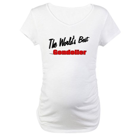 """The World's Best Gondolier"" Maternity T-Shirt"