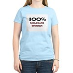 100 Percent Childcare Worker Women's Light T-Shirt