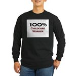 100 Percent Childcare Worker Long Sleeve Dark T-Sh
