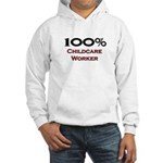 100 Percent Childcare Worker Hooded Sweatshirt