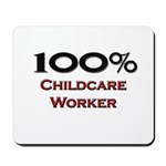 100 Percent Childcare Worker Mousepad
