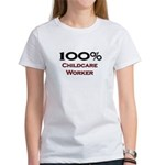 100 Percent Childcare Worker Women's T-Shirt