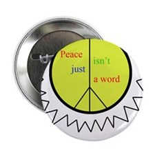 """Peace isn't just a word 2.25"""" Button (10 pack)"""