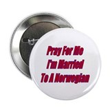 Pray For Me I'm Married To A Button