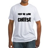 Need me some cheese Shirt