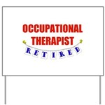 Retired Occupational Therapist Yard Sign