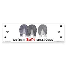 Nothin' Butt Sheepdogs Bumper Bumper Sticker