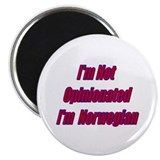 I'm Not Opinionated... Magnet