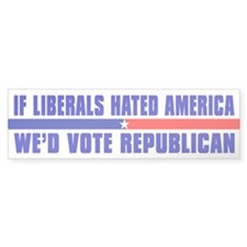 IF LIBERALS HATED AMERICA Bumper Bumper Sticker