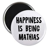 Happiness is being Mathias Magnet