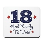 18 And Ready To Vote Mousepad