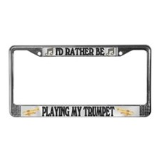 Rather Be Playing Trumpet License Plate Frame