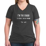 I'm the Coach, I'm right (whi Shirt
