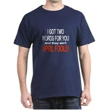 April Fool's T-Shirt