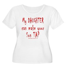 My Daughter can make your Son T-Shirt