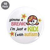 "Gimme a Break (Girl2) 3.5"" Button (10 pack)"