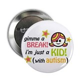 "Gimme a Break (Girl2) 2.25"" Button (100 pack)"