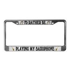 Rather Be Playing Saxophone License Plate Frame