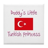 Daddy's little Turkish Princess Tile Coaster