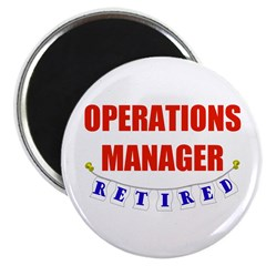 "Retired Operations Manager 2.25"" Magnet (100 pack)"