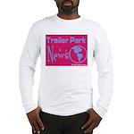 Trailer Park News Long Sleeve T-Shirt