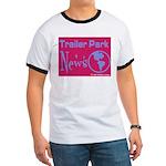 Trailer Park News Ringer T