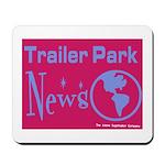 Trailer Park News Mousepad