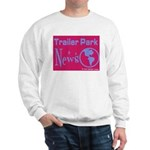 Trailer Park News Sweatshirt