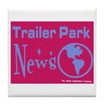 Trailer Park News Tile Coaster