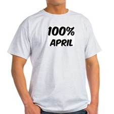 100 Percent April T-Shirt