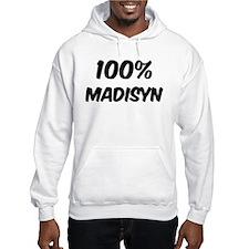 100 Percent Madisyn Hoodie