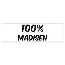 100 Percent Madisen Bumper Bumper Sticker