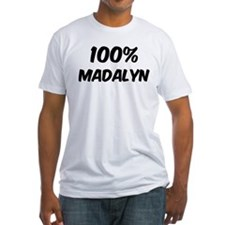 100 Percent Madalyn Shirt
