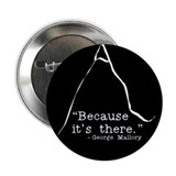 "Because it's there 2.25"" Button (10 pack)"