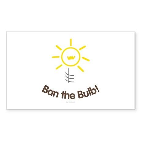 Ban the Bulb Rectangle Sticker
