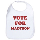 Vote for MADYSON Bib